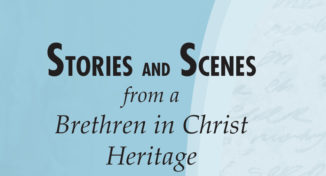 Cover of the book Stories and Scenes from the Brethren in Christ Heritage